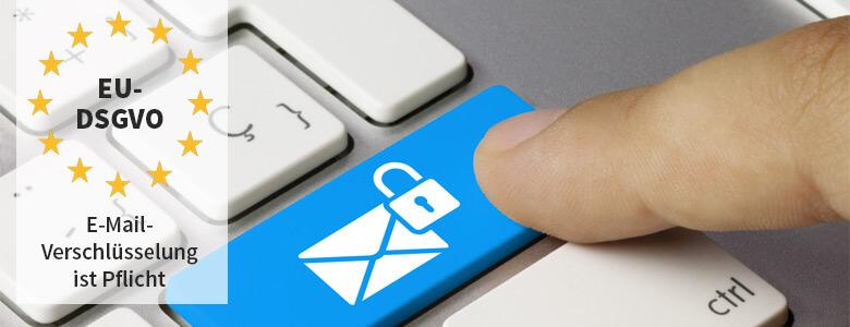 Durch die EU-DSGVO ist E-Mail-Verschlüsselung Pflicht für Unternehmen