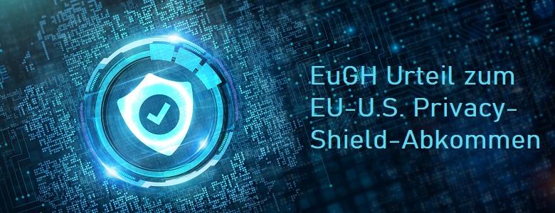 EuGH urteilt zum Privacy Shield